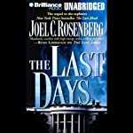 The Last Days: Political Thrillers Series #2 (       UNABRIDGED) by Joel C. Rosenberg Narrated by Patrick G. Lawlor