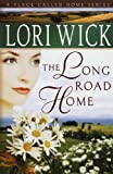 The Long Road Home (A Place Called Home Series #3) (0736915354) by Wick, Lori