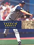 The History of the Anaheim Angels (Baseball: The Great American Game)