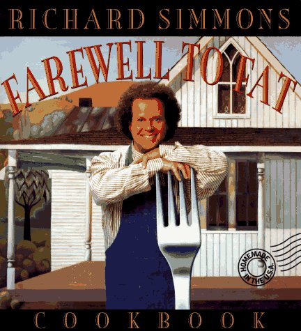 The Richard Simmons Farewell to Fat Cookbook, RICHARD SIMMONS, WINIFRED MORICE, ED OUELLETTE