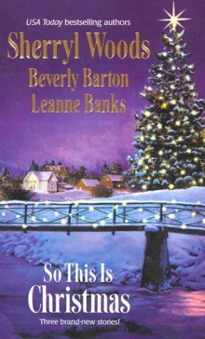 So This Is Christmas, Sherryl Woods, Beverly Barton, Leanne Banks