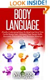 Body Language: Finally Understand How To Read And Send Non Verbal Body Cues - Enhance Your Social Skills, Romantic Encounters, And Business Meetings (Communication, ... Self Esteem, Social Skills Book 1)