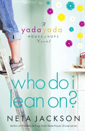Image of Who Do I Lean On? (Yada Yada House of Hope)