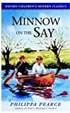 Minnow on the Say (Oxford Children's Modern Classics) (0192717782) by Philippa Pearce