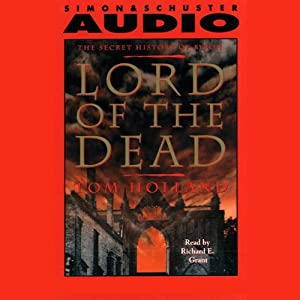 Lord of the Dead the Secret History of Byron   [Tom Holland]