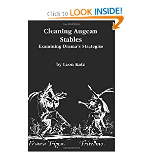Cleaning Augean Stables: Examining Drama's Strategies Leon Katz