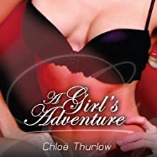 A Girl's Adventure (       UNABRIDGED) by Chloe Thurlow Narrated by Anneke Carter