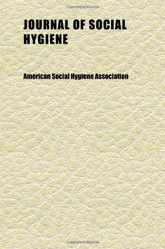 Journal of Social Hygiene (Volume 27)
