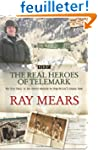 The Real Heroes of Telemark: The True...