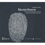 Mustertheorie: Einführung und Perspektiven auf den Spuren von Christopher Alexander