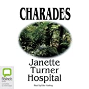 Charades | [Janette Turner Hospital]