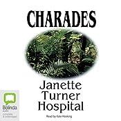 Charades | [Janette Turner Hospital]