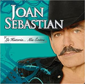 Joan Sebastian - Historia: Mis Exitos - Amazon.com Music