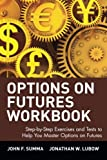 img - for Options on Futures, Workbook: Step-by-Step Exercises and Tests to Help You Master Options on Futures: New Trading Strategies book / textbook / text book