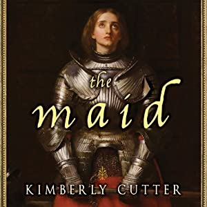 The Maid: A Novel of Joan of Arc | [Kimberly Cutter]