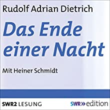 Das Ende einer Nacht Hörbuch von Rudolf Adrian Dietrich Gesprochen von: Heiner Schmidt