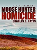 img - for Moose Hunter Homicide book / textbook / text book
