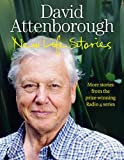 Sir David Attenborough New Life Stories: More Stories from his Acclaimed Radio 4 Series