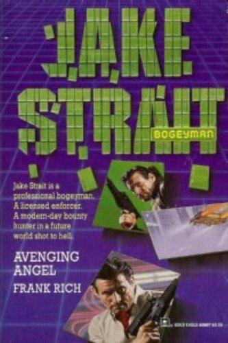 Avenging Angel  (Jake Strait Book #1) (Jake Strait Bogeyman), Rich
