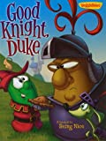 img - for Good Knight, Duke: A Lesson in Being Nice (VeggieTales (Big Idea)) book / textbook / text book