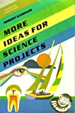 More Ideas for Science Projects (Experimental Science Series)