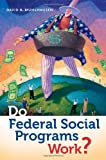 Do Federal Social Programs Work?