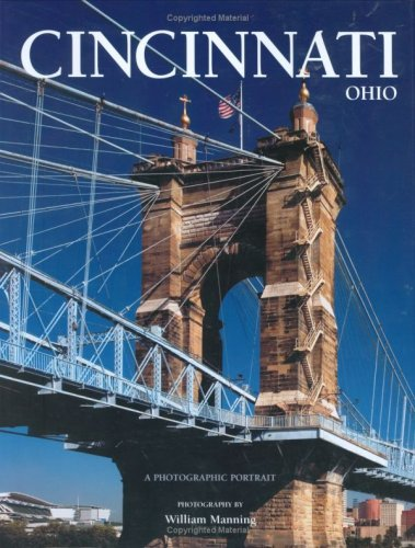 Cincinnati, Ohio: A Photographic Portrait