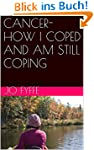 CANCER-HOW I COPED AND AM STILL COPIN...
