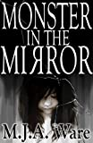 Monster in the Mirror and other Short Stories - Includes Extended Previews of Super Zombie Juice Mega Bomb and The Little Wooden Chair