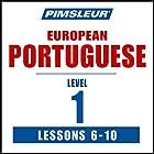 Pimsleur Portuguese (European) Level 1, Lessons 6-10: Learn to Speak and Understand European Portuguese with Pimsleur Language Programs  von  Pimsleur Gesprochen von:  Pimsleur