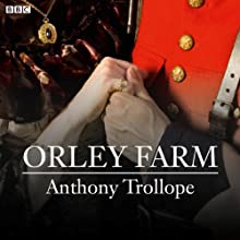 Orley Farm (Dramatised)  by Anthony Trollope, Martyn Wade (dramatisation) Narrated by Tim Pigott-Smith, Samantha Bond