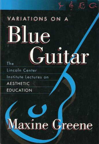 Variations on a Blue Guitar: The Lincoln Center Institute...