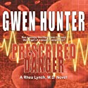 Prescribed Danger: Rhea Lynch, M.D., Book 2 Audiobook by Gwen Hunter Narrated by Carol Hendrickson