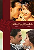 Better Than Chocolate (Sous-titres français) [Import]