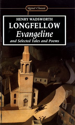 Evangeline and Selected Tales and Poems (Signet classics), Longfellow,Henry Wadsworth/ Gregory,Horace
