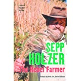 Sepp Holzer: The Rebel Farmerby Sepp Holzer