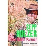 Sepp Holzer: The Rebel Farmerby Sepp Holzer