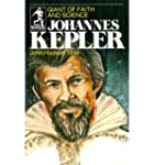 [(Johannes Kepler: Giant of Faith and...