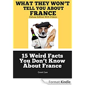15 Weird Facts You Don't Know About France  (Deluxe Edition with Videos) (English Edition)