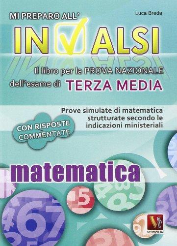 Mi preparo all'INVALSI Matematica per la terza media PDF