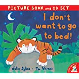 I Don't Want to Go to Bed! (Book & CD)by Julie Sykes