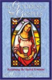 The Goddess in the Gospels: Reclaiming the Sacred Feminine