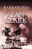 Barbarossa: The Russian-German Conflict, 1941-45 (0304353760) by Clark, Alan