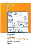Therapie der Sprachentwicklungsverzögerung - Eine Übungssammlung - Walburga Brügge, Katharina Mohs