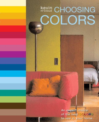 Choosing Colors: An Expert Choice of the Best Colors to Use in Your Home: Kevin McCloud: 9780823099641: Amazon.com: Books