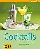 Cocktails: Klassiker und brandneue Rezepte mit und ohne Alkohol (GU einfach clever Relaunch 2007)