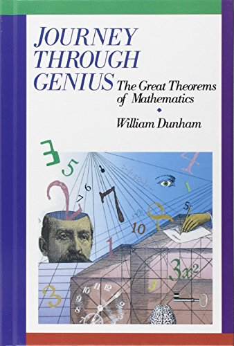 Journey Through Genius: Great Theorems of Mathematics (Wiley Science Editions)