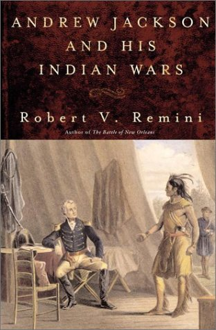 Andrew Jackson & His Indian Wars, ROBERT V. REMINI