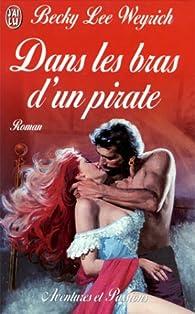 Dans les bras d'un pirate par Becky Lee Weyrich