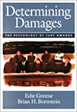 Determining Damages: The Psychology of Jury Awards (Law and Public Policy: Psychology and the Social Sciences)